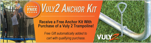 Free Anchor Kit With Vuly2 Trampoline Purchase